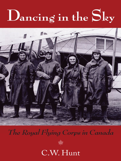 Dancing in the Sky (eBook): The Royal Flying Corps in Canada